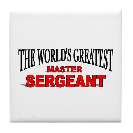 """The World's Greatest Master Sergeant"" Tile Coaste"