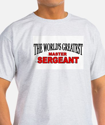 """""""The World's Greatest Master Sergeant"""" Ash Grey T-"""
