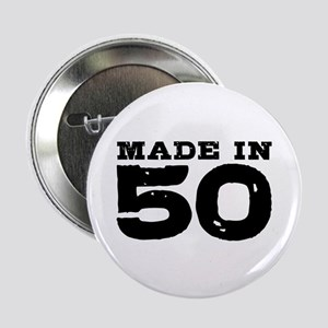 """Made In 50 2.25"""" Button"""