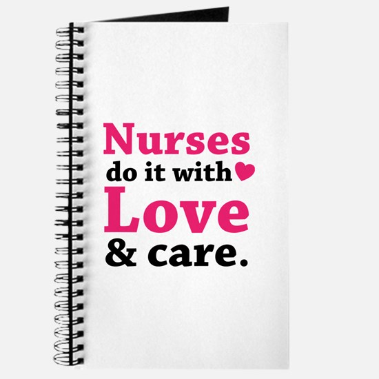 Nurses do it with love & care. Journal