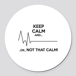Keep calm and... Ok, not that calm! Round Car Magn