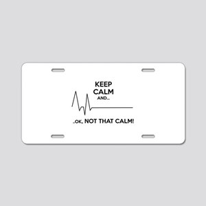 Keep calm and... Ok, not that calm! Aluminum Licen