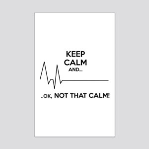 Keep calm and... Ok, not that calm! Mini Poster Pr