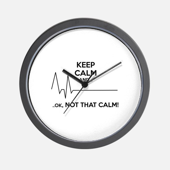 Keep calm and... Ok, not that calm! Wall Clock
