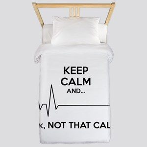 Keep calm and... Ok, not that calm! Twin Duvet