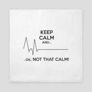 Keep calm and... Ok, not that calm! Queen Duvet