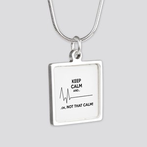Keep calm and... Ok, not that calm! Silver Square
