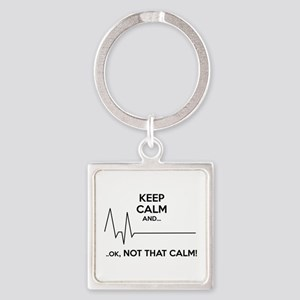 Keep calm and... Ok, not that calm! Square Keychai