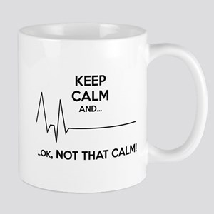 Keep calm and... Ok, not that calm! Mug