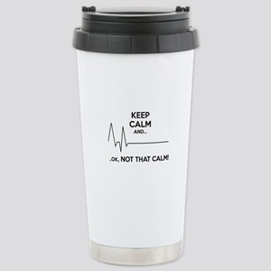 Keep calm and... Ok, not that calm! Stainless Stee
