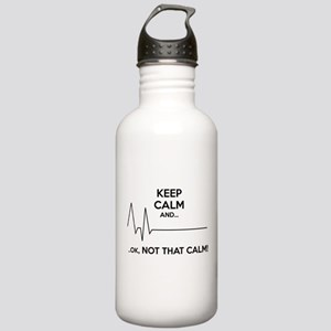 Keep calm and... Ok, not that calm! Stainless Wate