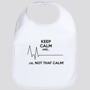 Keep calm and... Ok, not that calm! Bib