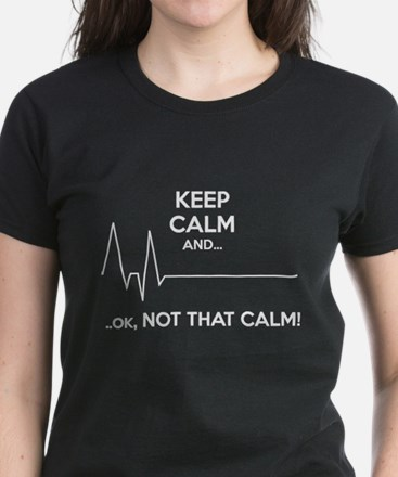 Keep calm and... Ok, not that calm! Women's Dark T