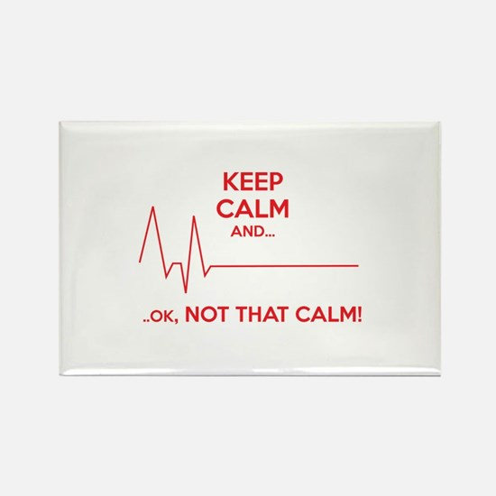 Keep calm and... Ok, not that calm! Rectangle Magn