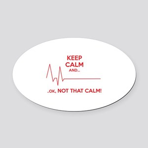 Keep calm and... Ok, not that calm! Oval Car Magne