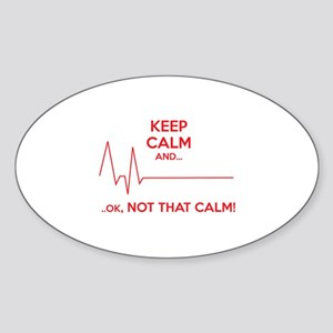 Keep calm and... Ok, not that calm! Sticker (Oval)