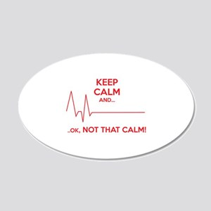 Keep calm and... Ok, not that calm! 22x14 Oval Wal