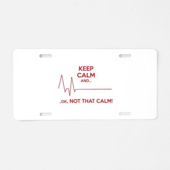 Keep calm and... Ok, not that calm! Aluminum Licen