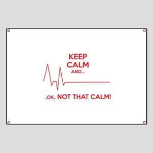 Keep calm and... Ok, not that calm! Banner