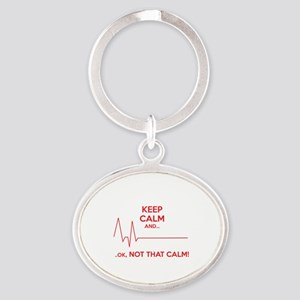 Keep calm and... Ok, not that calm! Oval Keychain
