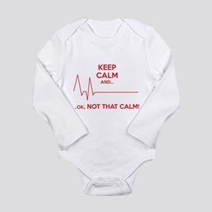 Keep calm and... Ok, not that calm! Long Sleeve In