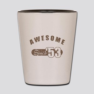 Awesome Since 1953 Shot Glass