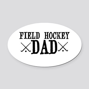 Field Hockey Dad Oval Car Magnet