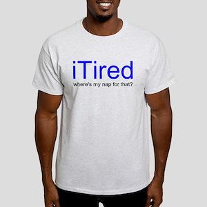 iTired Where's my nap? Light T-Shirt
