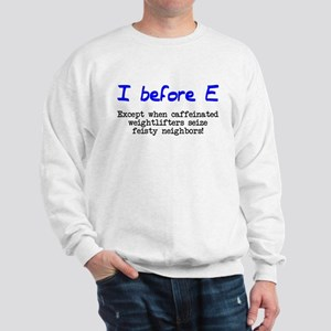 I before E except after... Sweatshirt