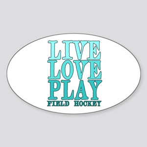 Live, Love, Play - Field Hockey Sticker