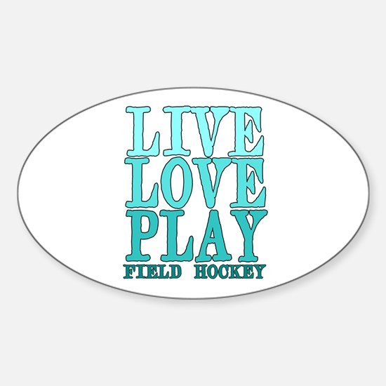 Live, Love, Play - Field Hockey Decal
