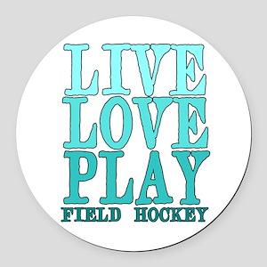 Live, Love, Play - Field Hockey Round Car Magnet