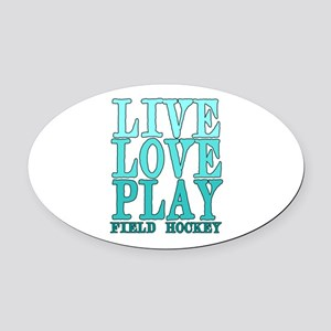 Live, Love, Play - Field Hockey Oval Car Magnet