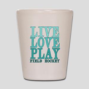 Live, Love, Play - Field Hockey Shot Glass