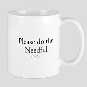 Please do the Needful Mug