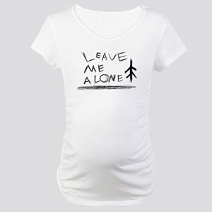 Leave Me alone Maternity T-Shirt