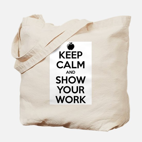 Keep Calm and Show Your Work Tote Bag