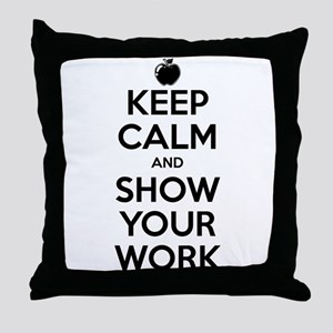 Keep Calm and Show Your Work Throw Pillow