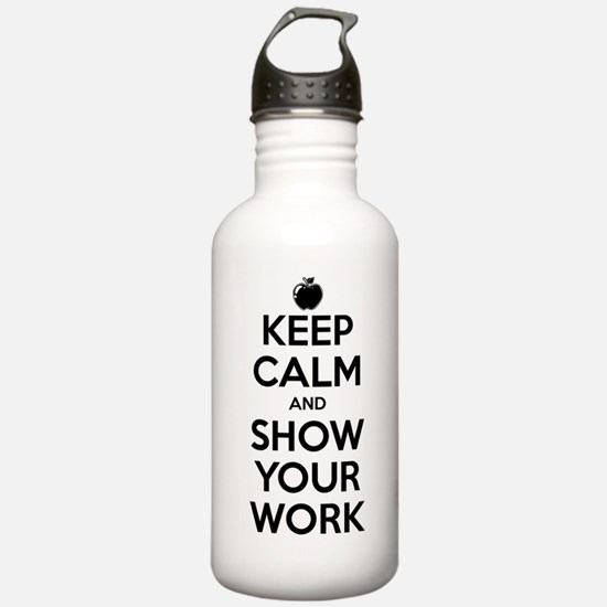 Keep Calm and Show Your Work Water Bottle
