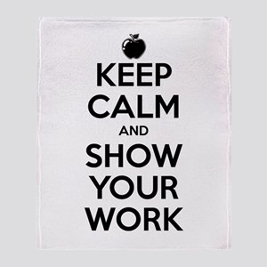 Keep Calm and Show Your Work Throw Blanket