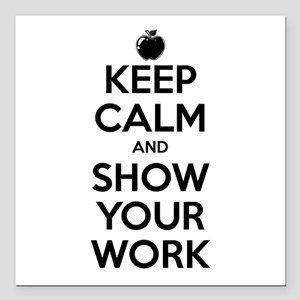 """Keep Calm and Show Your Work Square Car Magnet 3"""""""