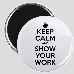 Keep Calm and Show Your Work Magnet