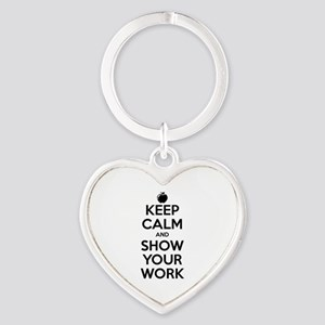 Keep Calm and Show Your Work Heart Keychain