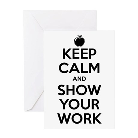 Keep Calm and Show Your Work Greeting Card