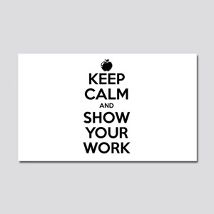 Keep Calm and Show Your Work Car Magnet 20 x 12