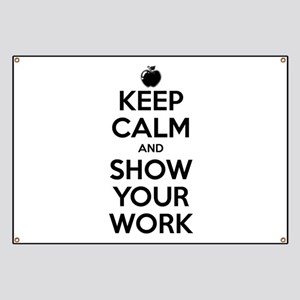 Keep Calm and Show Your Work Banner