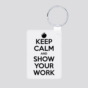 Keep Calm and Show Your Work Aluminum Photo Keycha