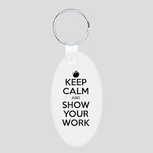 Keep Calm and Show Your Work Aluminum Oval Keychai