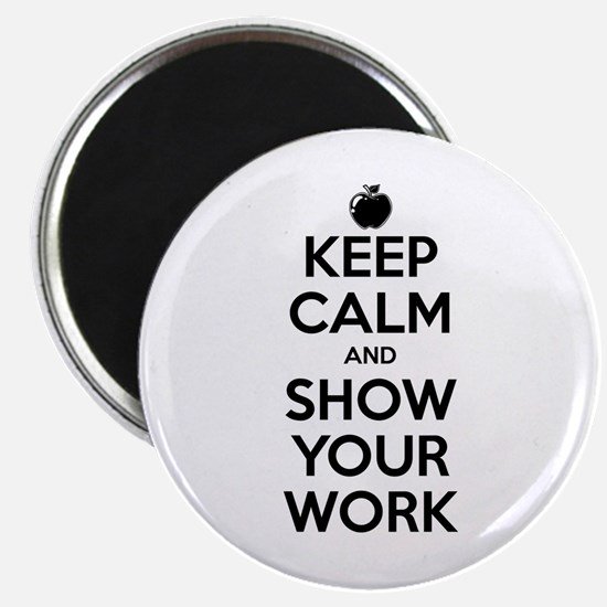 "Keep Calm and Show Your Work 2.25"" Magnet (10 pack"