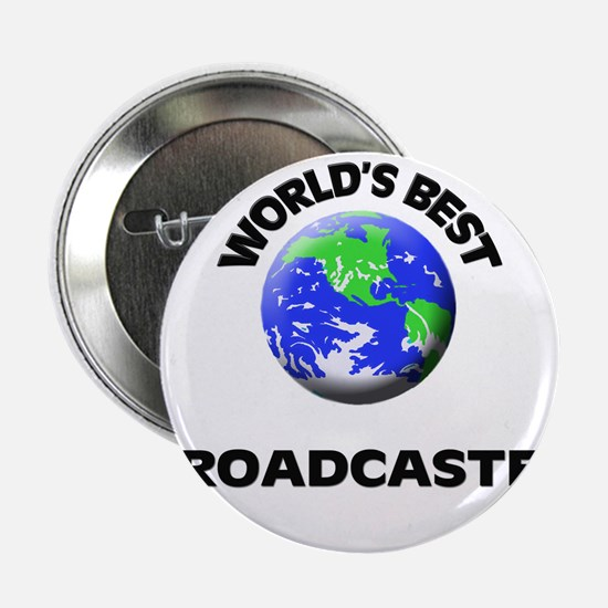 """World's Best Broadcaster 2.25"""" Button"""